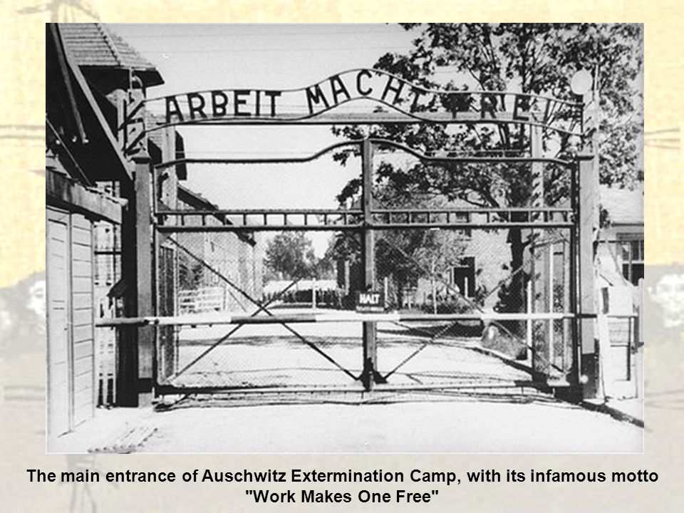 The main entrance of Auschwitz Extermination Camp, with its infamous motto
