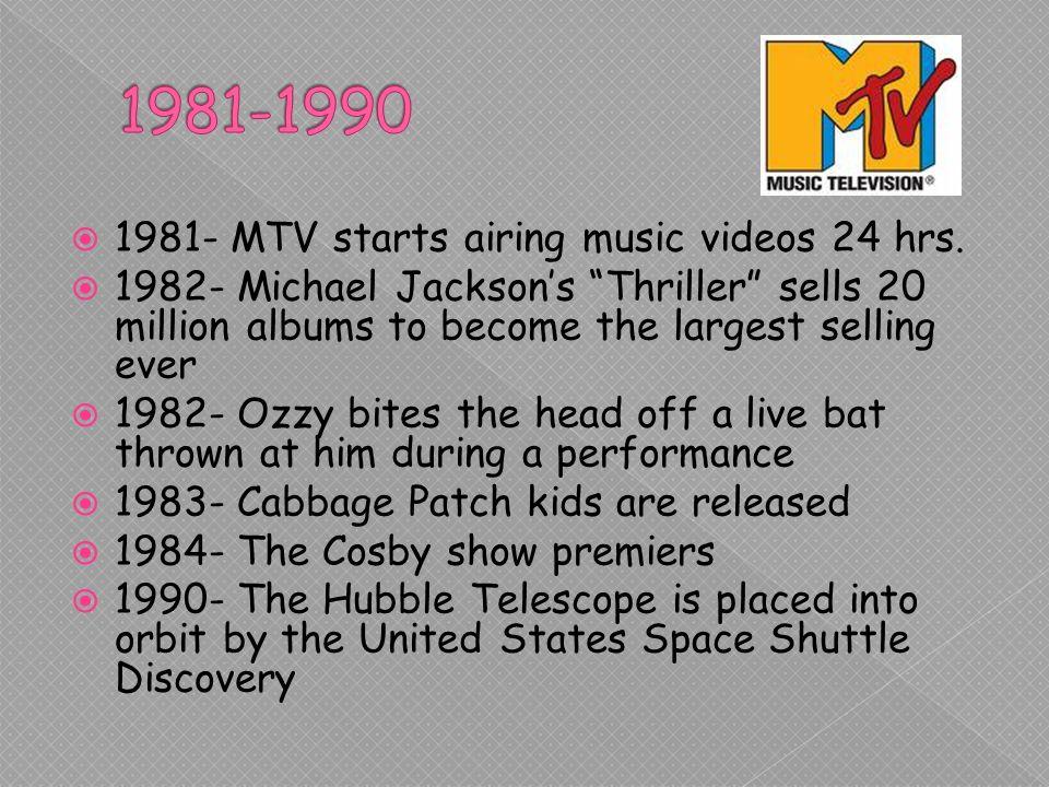 1981- MTV starts airing music videos 24 hrs.