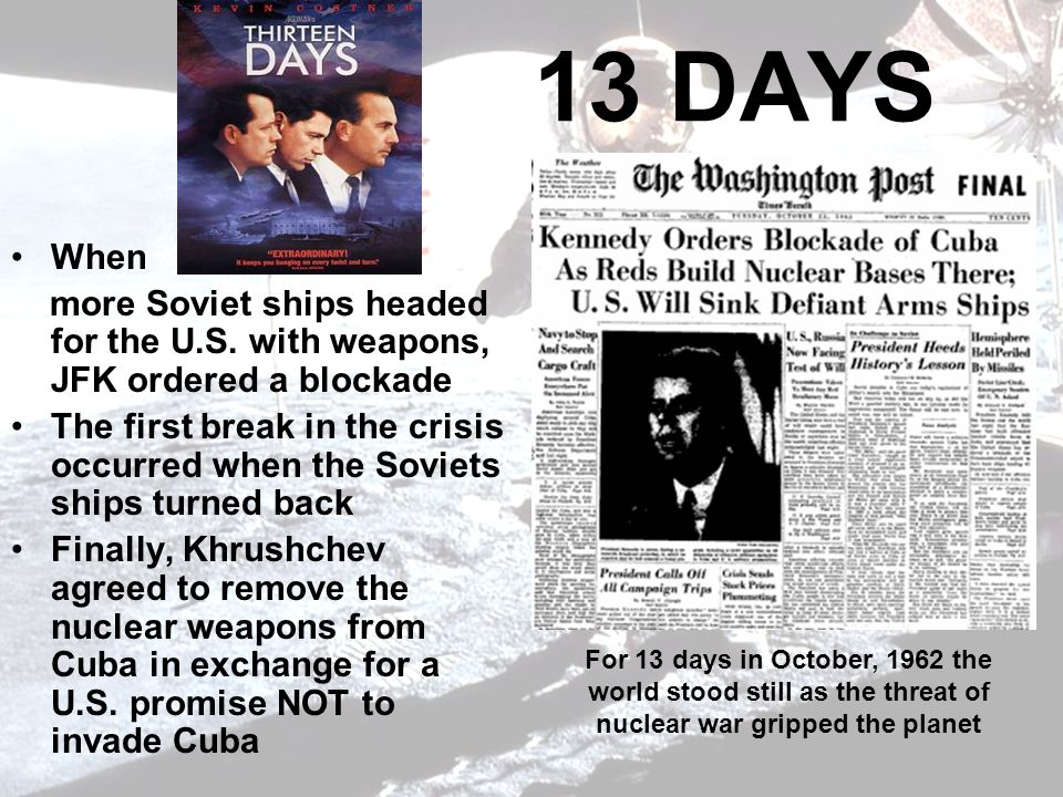 13 DAYS When more Soviet ships headed for the U.S.