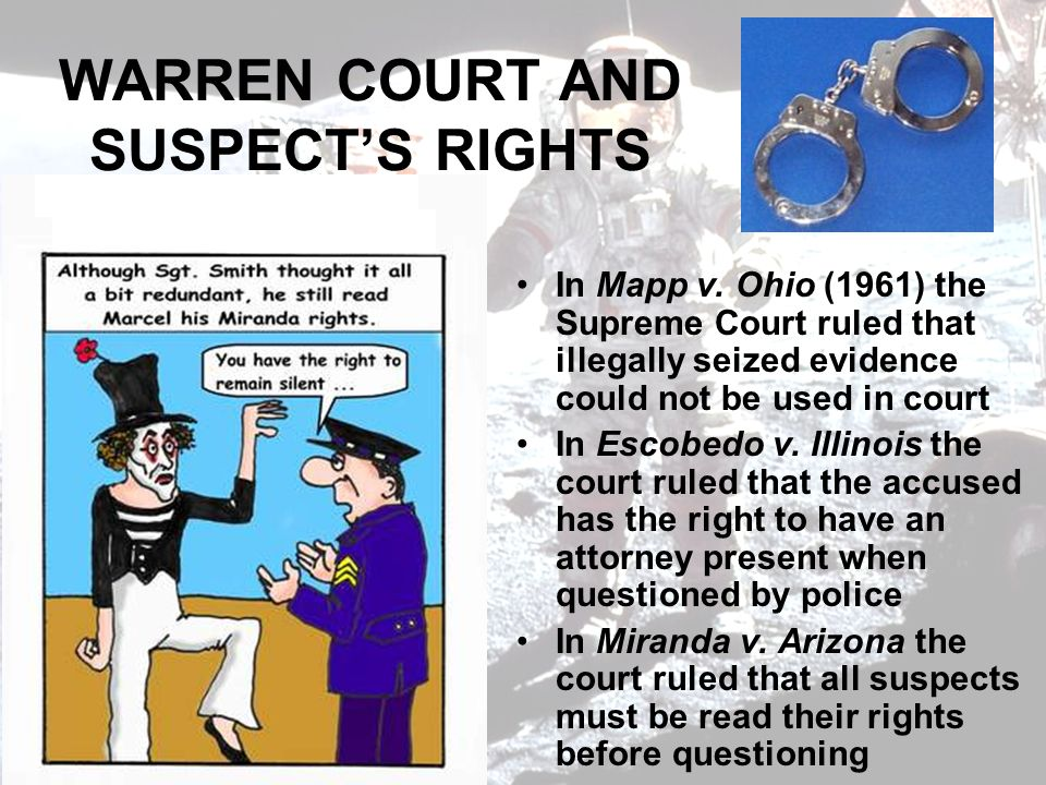 WARREN COURT AND SUSPECTS RIGHTS In Mapp v.