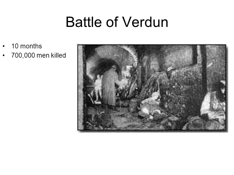 Battle of Verdun 10 months 700,000 men killed