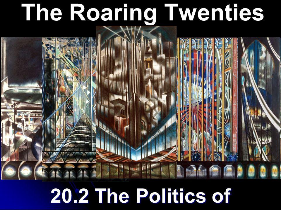 20.2 The Politics of Normalcy The Roaring Twenties
