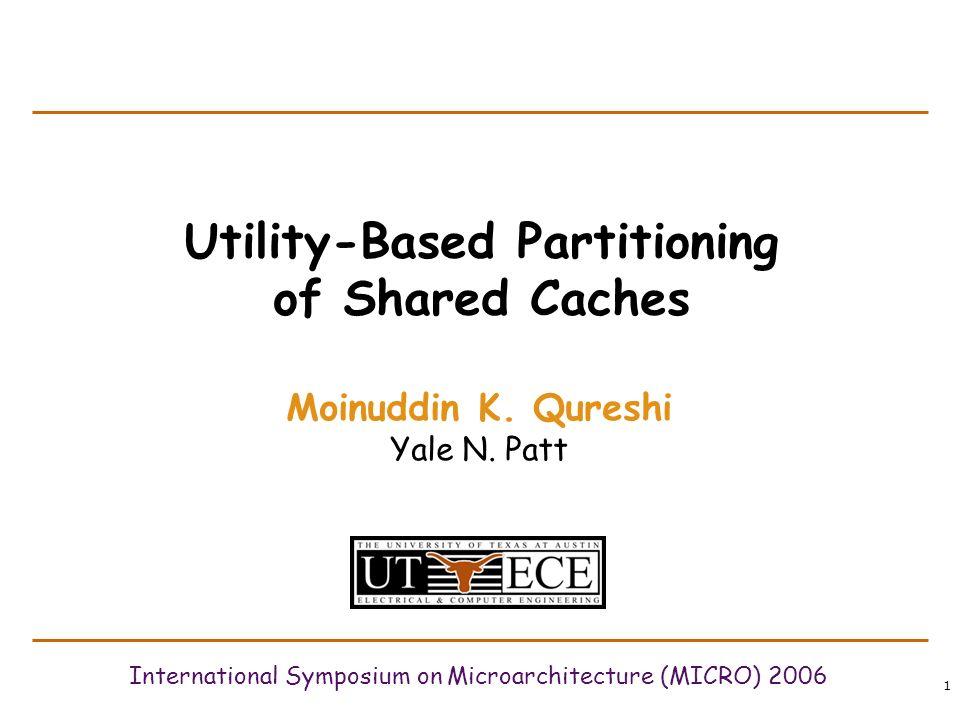 22 Lookahead Algorithm Marginal Utility (MU) = Utility per cache resource MU a b = U a b /(b-a) GA considers MU for 1 block.