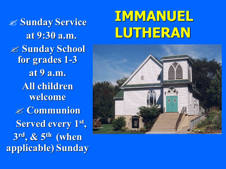 Sunday Service at 9:30 a.m. at 9:30 a.m. Sunday School for grades 1-3 Sunday School for grades 1-3 at 9 a.m. All children welcome Communion Communion