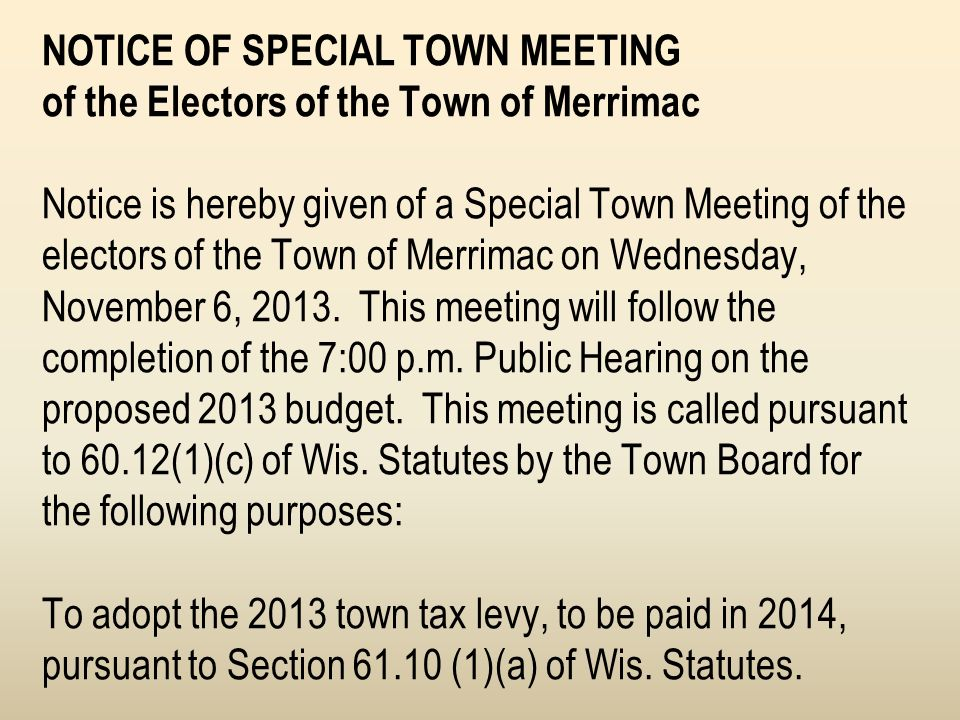 NOTICE OF SPECIAL TOWN MEETING of the Electors of the Town of Merrimac Notice is hereby given of a Special Town Meeting of the electors of the Town of
