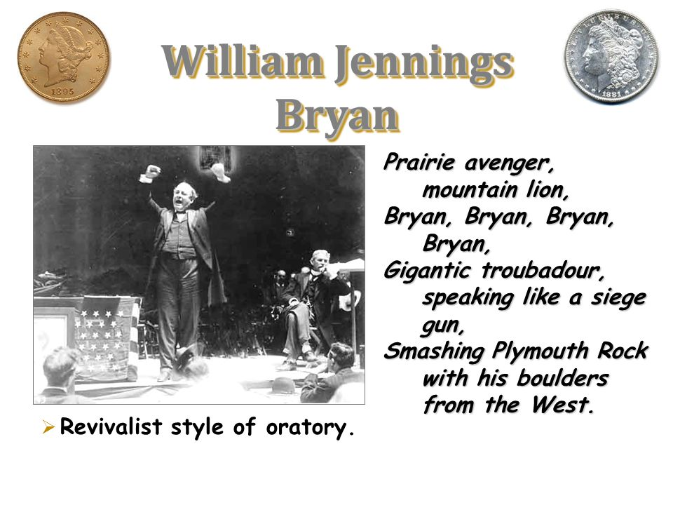 William Jennings Bryan's most well- known political speech delivered before the Democratic Convention in 1896.