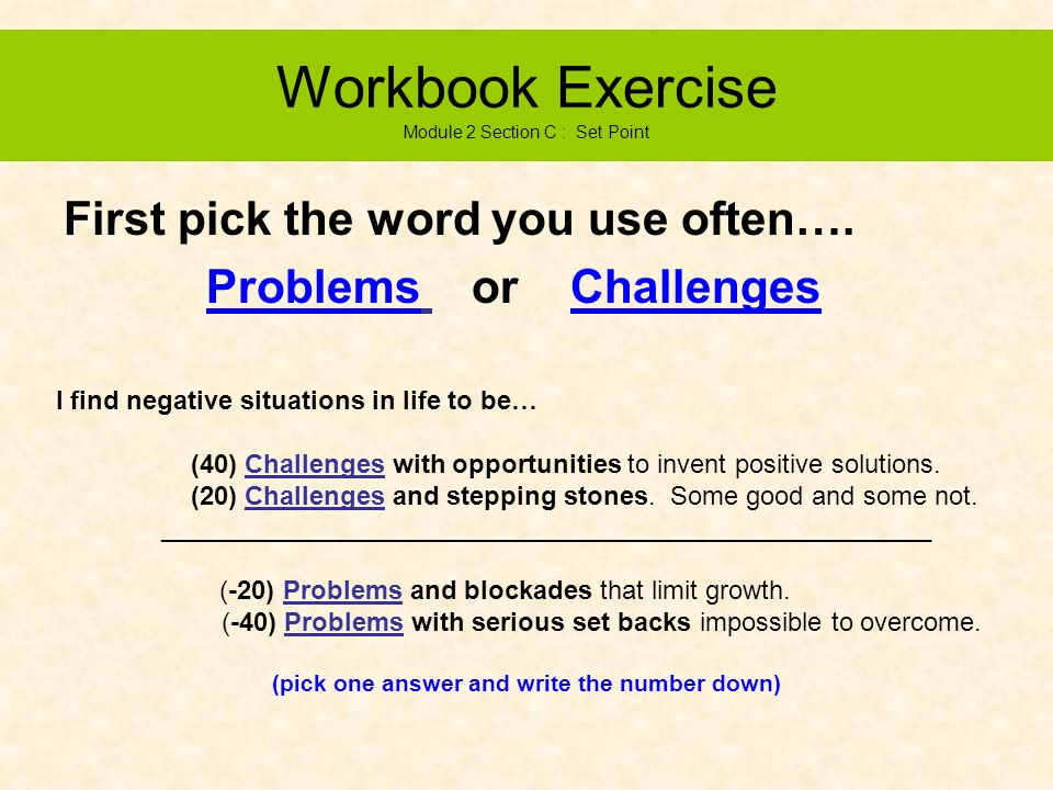 Workbook Exercise Module 2 Section B : Living Conditions My Living Conditions are… »(10) perfect! I have all I desire. »(8) good I have most all that