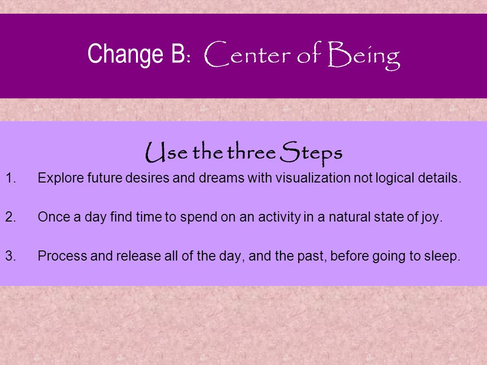 Use the four Steps Morning Affirmations. 1.Set your thought before they set you. Morning Affirmations. Feel the day and adjust. 2.Allow you body to pr