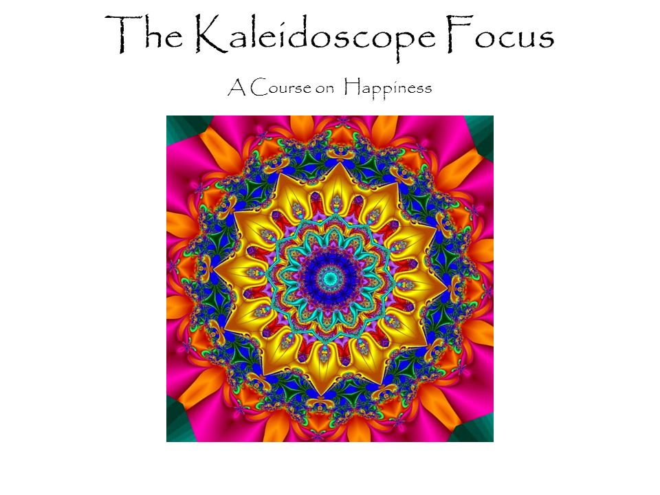 Authentic Life The Kaleidoscope Focus Change is embedded in the very essence of life. Allow your eyes to release the prison of the past and enjoy the