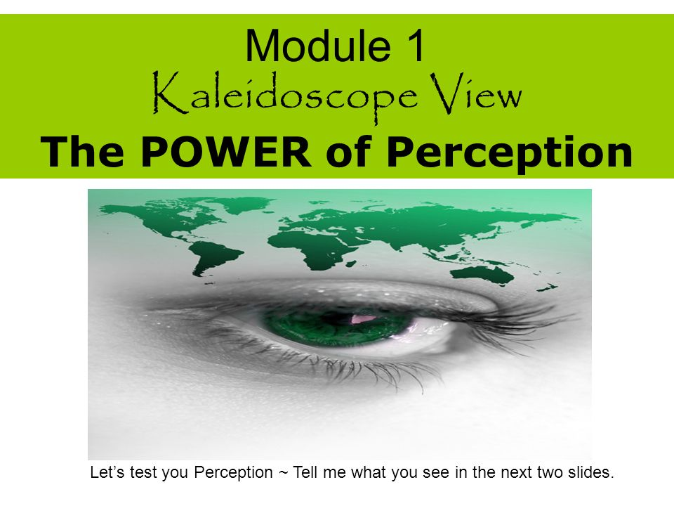 The Kaleidoscope Focus A Course on Happiness As the motion of life can move the Kaleidoscope and symbolize the expression of play; so too is the ever-