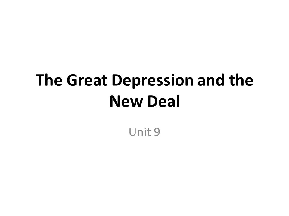 The Great Depression and the New Deal Unit 9