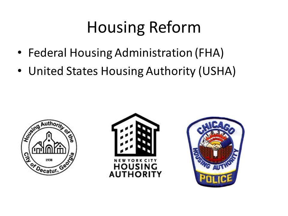 Housing Reform Federal Housing Administration (FHA) United States Housing Authority (USHA)