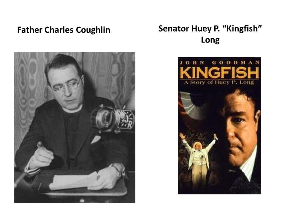 Father Charles Coughlin Senator Huey P. Kingfish Long