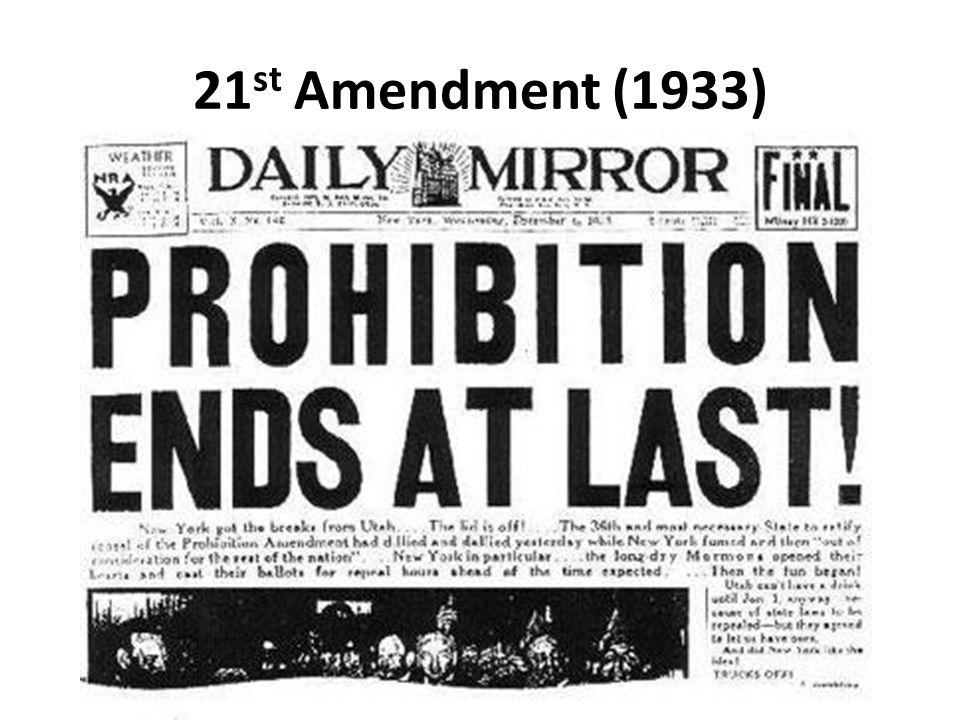 21 st Amendment (1933)