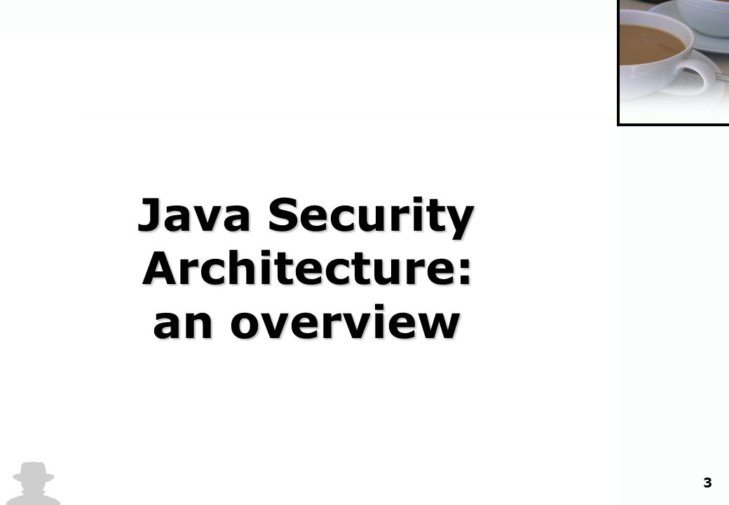 3 Java Security Architecture: an overview