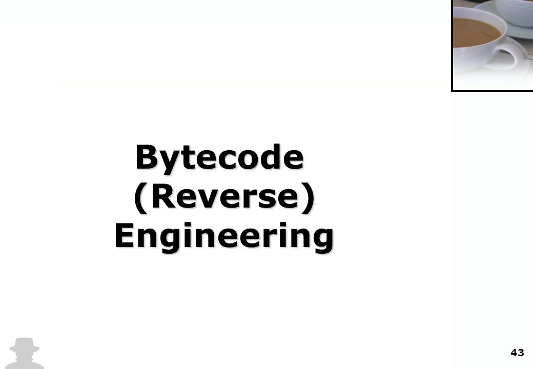 43 Bytecode(Reverse)Engineering