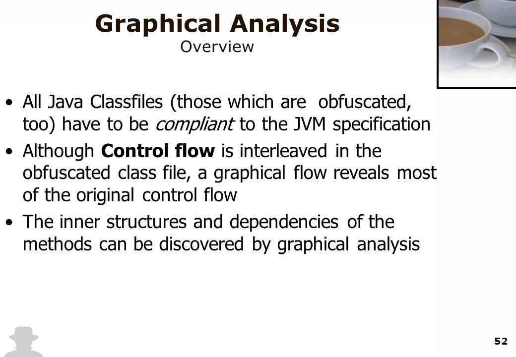 52 Graphical Analysis Overview All Java Classfiles (those which are obfuscated, too) have to be compliant to the JVM specification Although Control fl