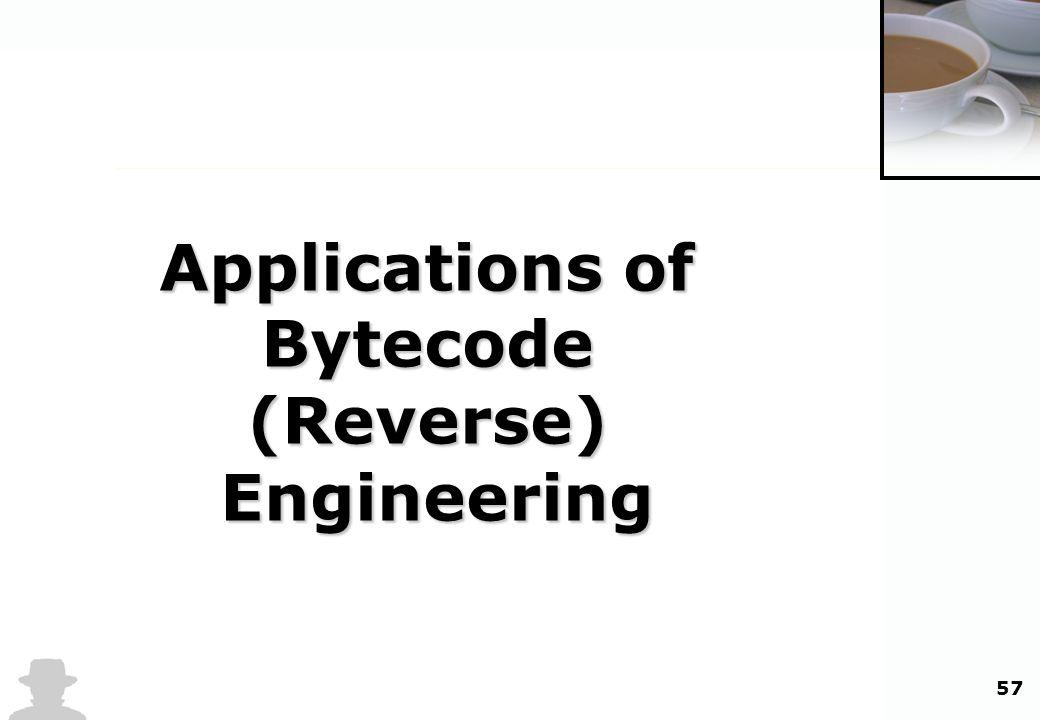 57 Applications of Bytecode(Reverse)Engineering