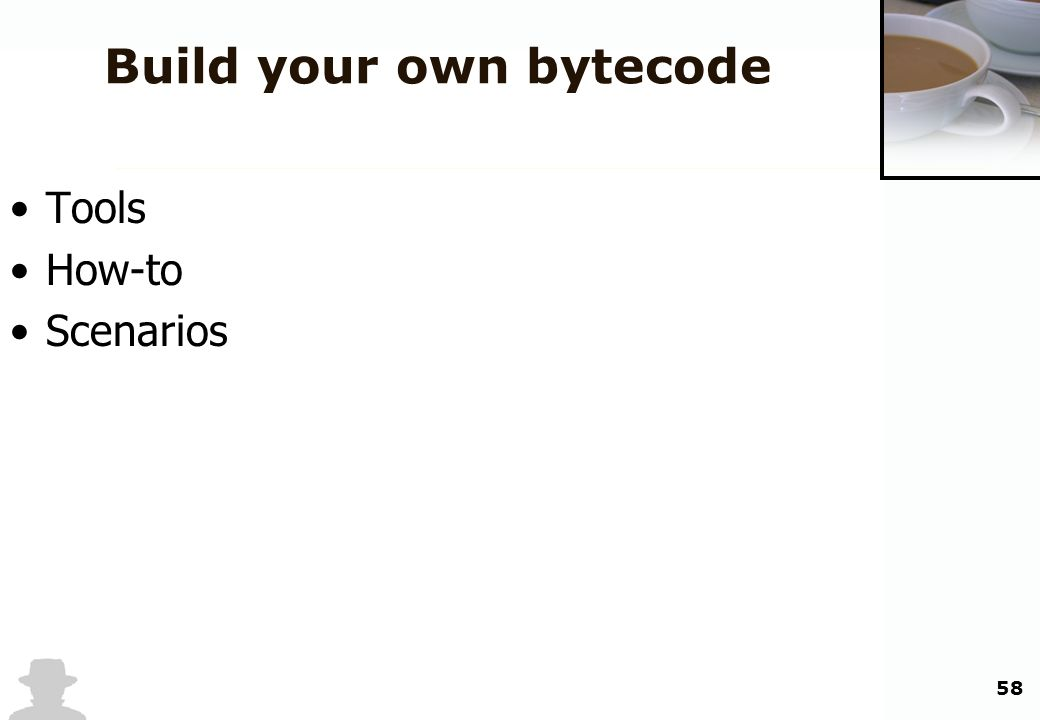 58 Build your own bytecode Tools How-to Scenarios