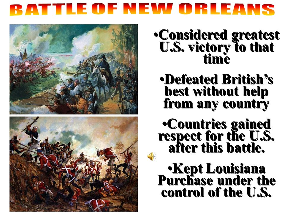 Considered greatest U.S. victory to that time Defeated Britishs best without help from any country Countries gained respect for the U.S. after this ba