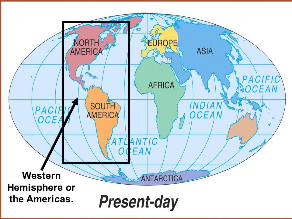 Western Hemisphere or the Americas.