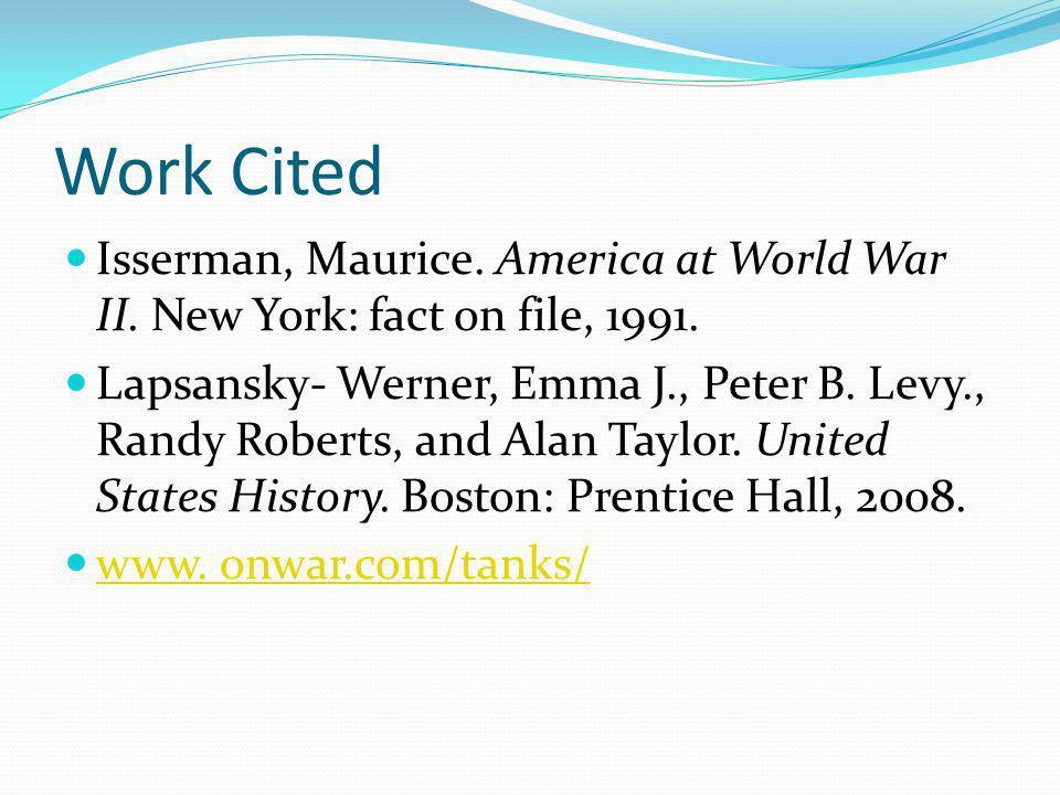 Work Cited Isserman, Maurice. America at World War II.