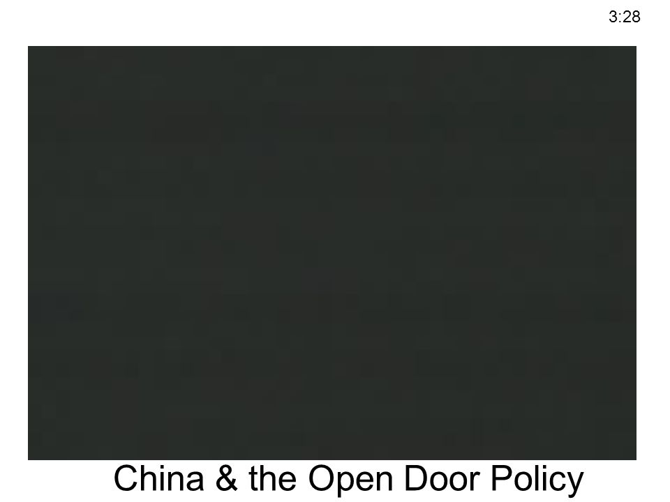 China & the Open Door Policy 3:28