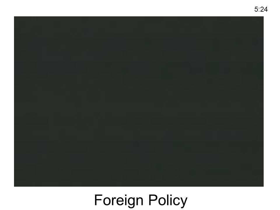 Foreign Policy 5:24