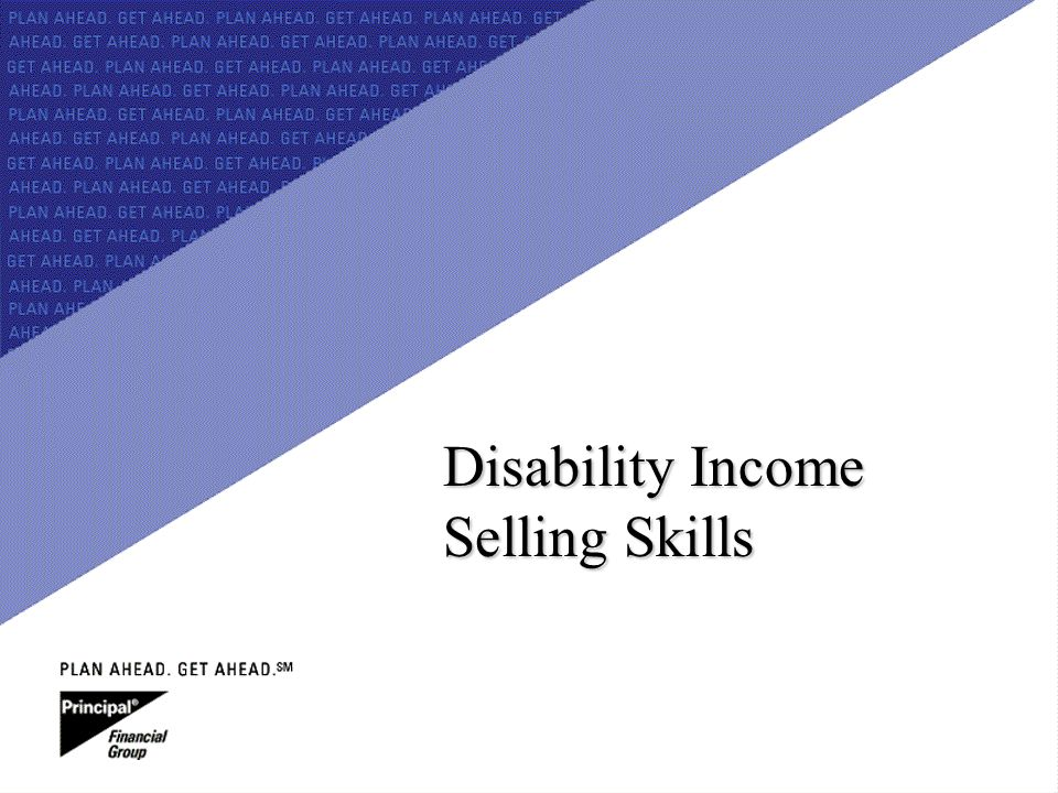 For Producer Education & Training Purposes Only Disability Income Selling Skills
