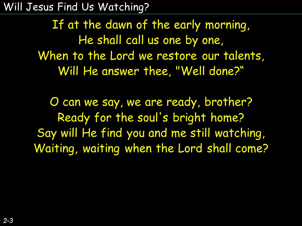 Will Jesus Find Us Watching.