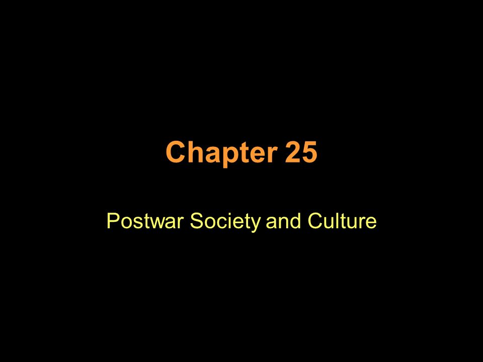 Chapter 25 Postwar Society and Culture
