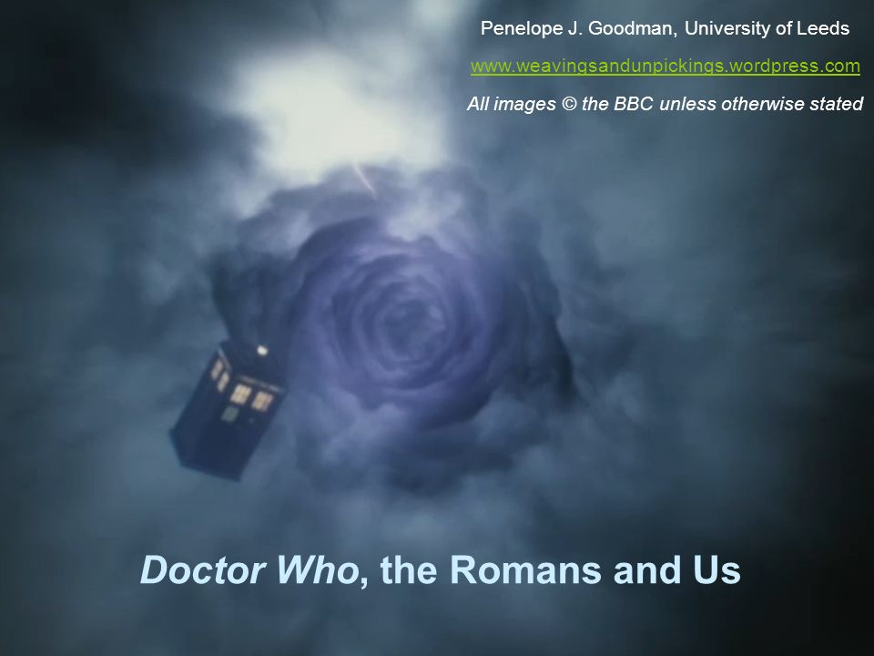 Doctor Who, the Romans and Us Penelope J.