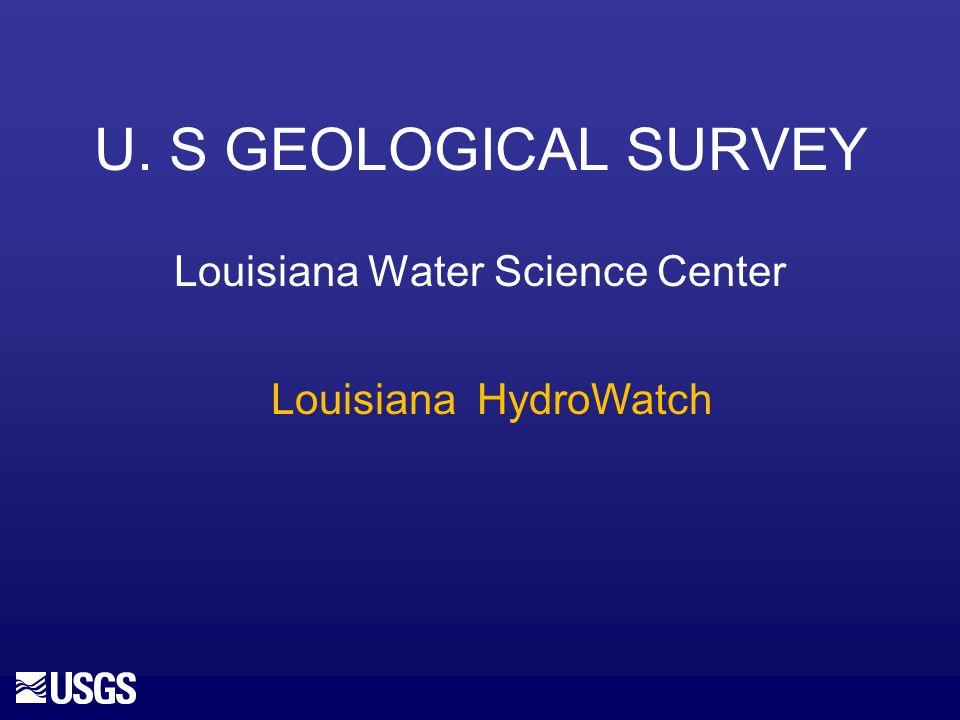 U. S GEOLOGICAL SURVEY Louisiana Water Science Center Louisiana HydroWatch