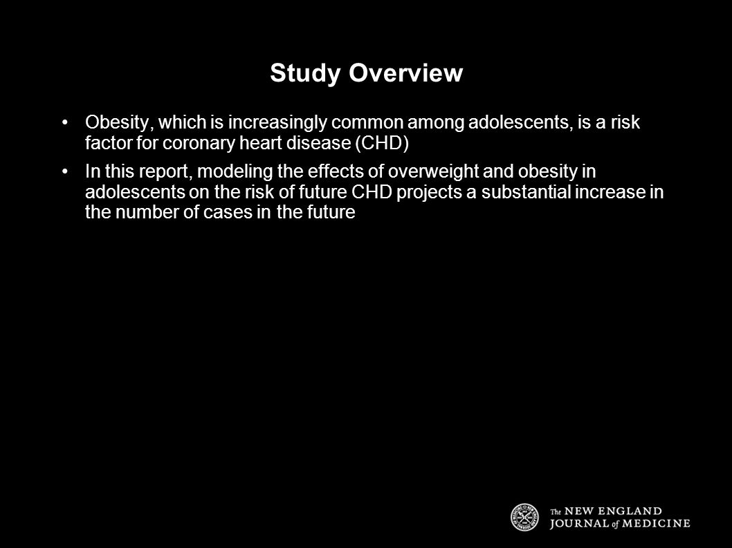 Study Overview Obesity, which is increasingly common among adolescents, is a risk factor for coronary heart disease (CHD) In this report, modeling the