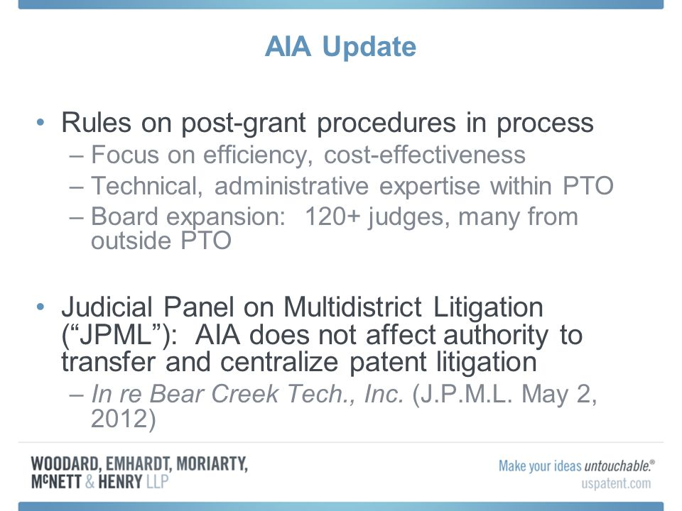 AIA Update Rules on post-grant procedures in process –Focus on efficiency, cost-effectiveness –Technical, administrative expertise within PTO –Board e
