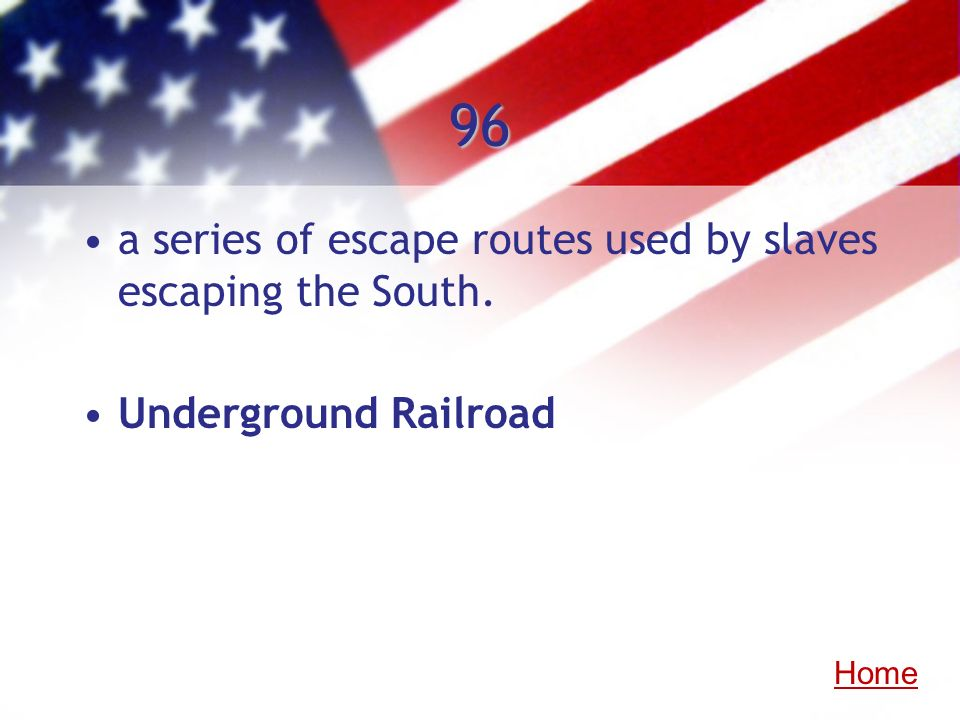 96 a series of escape routes used by slaves escaping the South. Underground Railroad Home