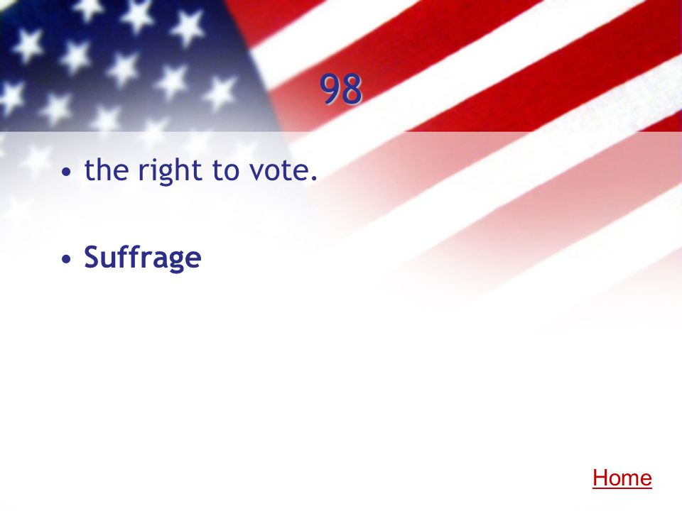 98 the right to vote. Suffrage Home