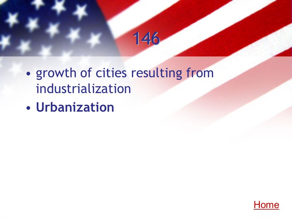 146 growth of cities resulting from industrialization Urbanization Home