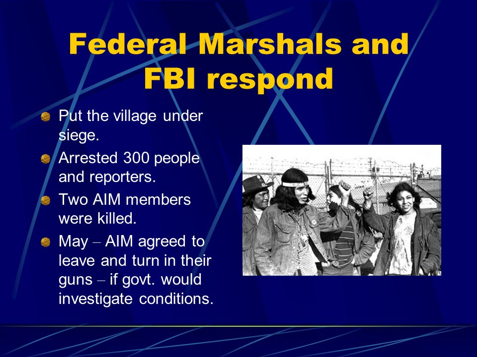 Federal Marshals and FBI respond Put the village under siege.