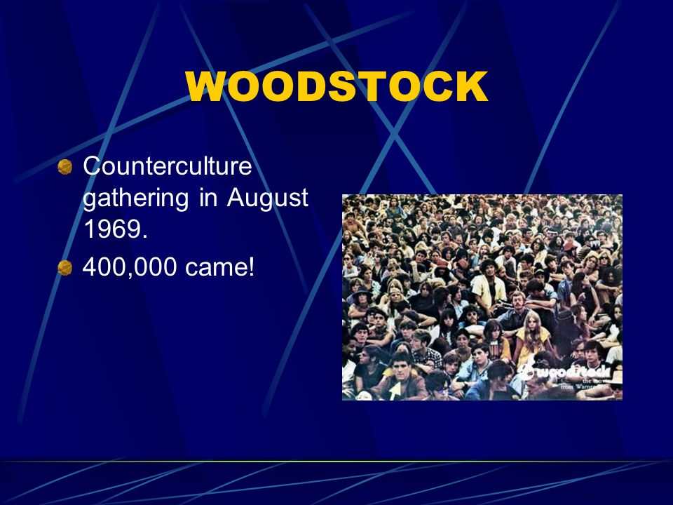WOODSTOCK Counterculture gathering in August 1969. 400,000 came!