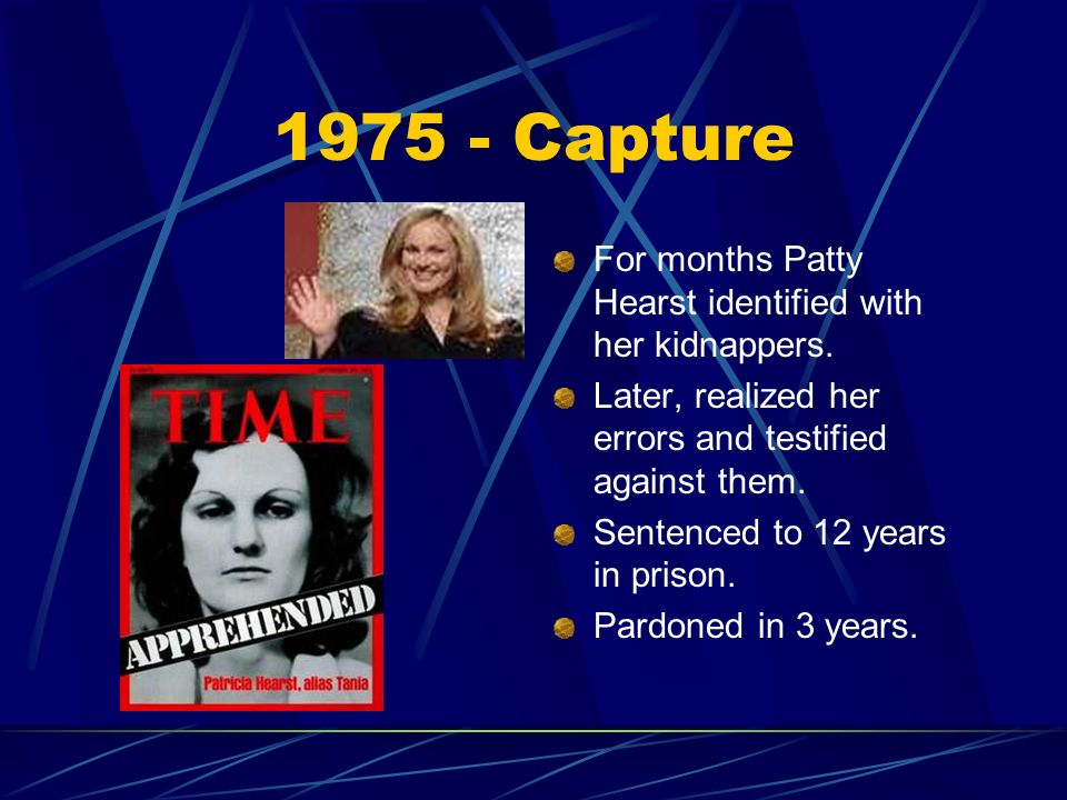 1975 - Capture For months Patty Hearst identified with her kidnappers.