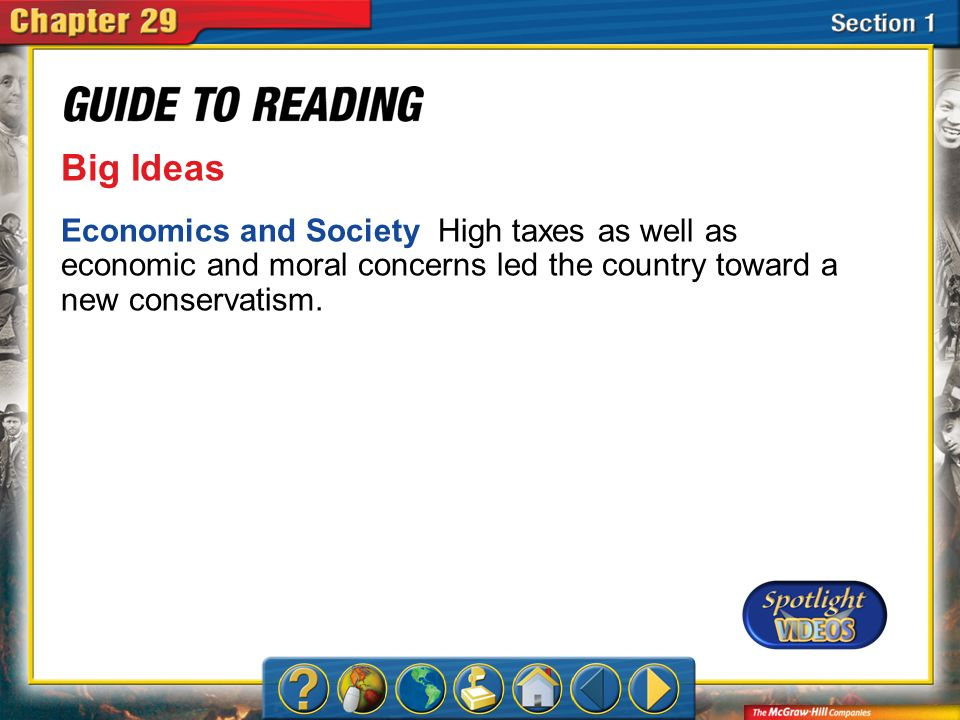 Section 1-Main Idea Big Ideas Economics and Society High taxes as well as economic and moral concerns led the country toward a new conservatism.
