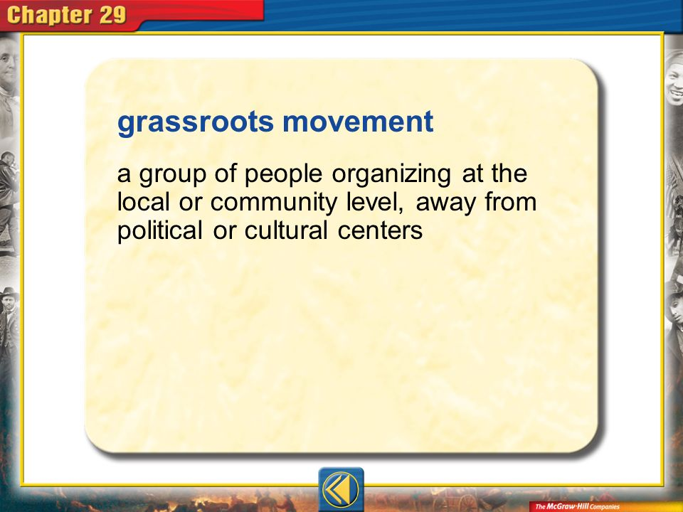 Vocab19 grassroots movement a group of people organizing at the local or community level, away from political or cultural centers