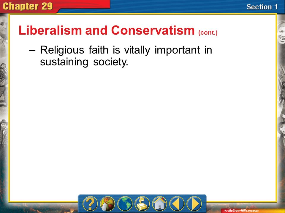 Section 1 –Religious faith is vitally important in sustaining society. Liberalism and Conservatism (cont.)