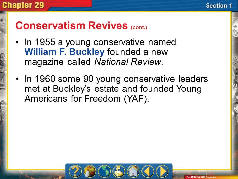 Section 1 In 1955 a young conservative named William F. Buckley founded a new magazine called National Review. In 1960 some 90 young conservative lead