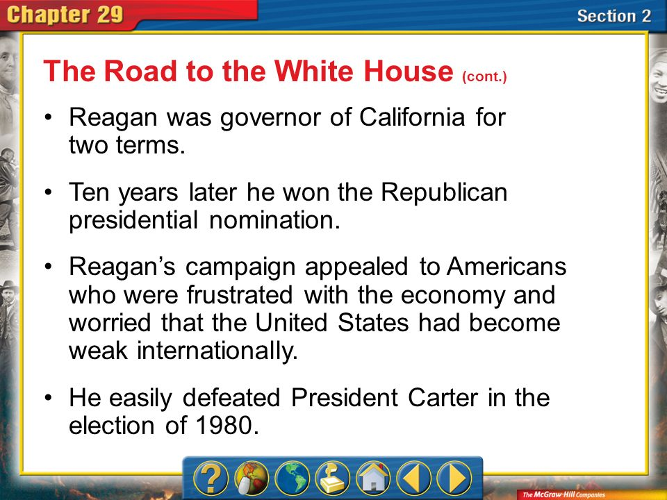 Section 2 Reagan was governor of California for two terms. Ten years later he won the Republican presidential nomination. Reagans campaign appealed to