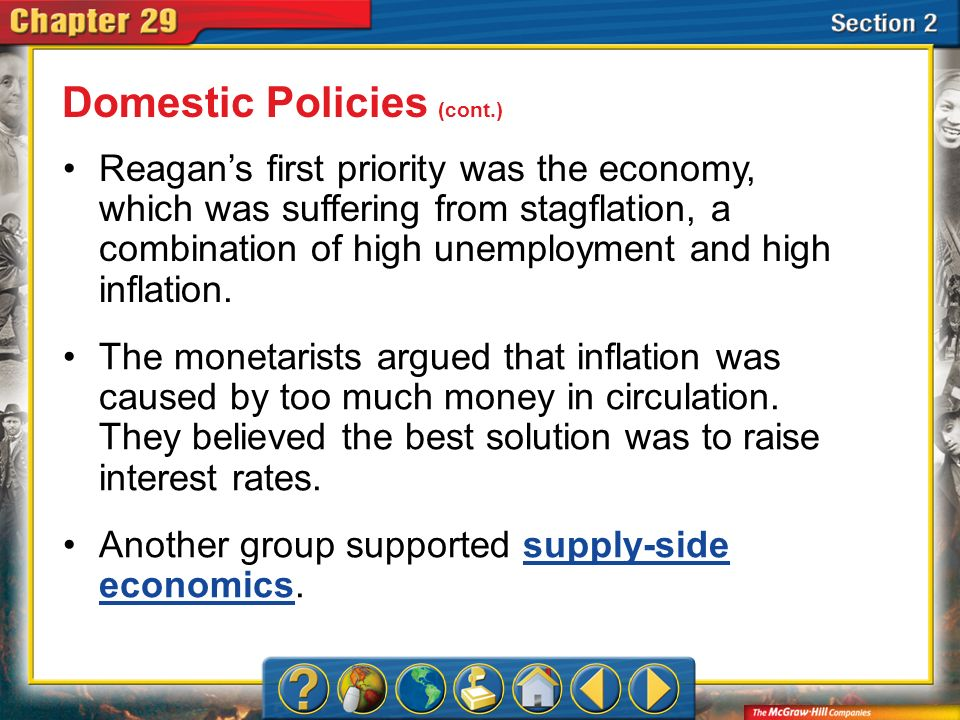 Section 2 Reagans first priority was the economy, which was suffering from stagflation, a combination of high unemployment and high inflation. The mon