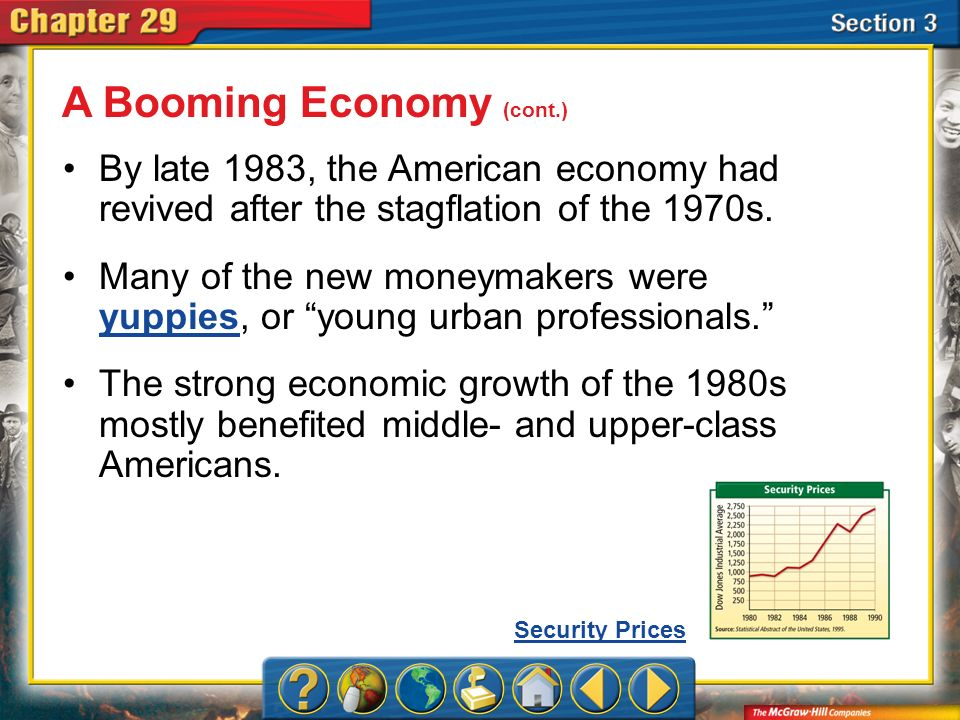 Section 3 By late 1983, the American economy had revived after the stagflation of the 1970s. Many of the new moneymakers were yuppies, or young urban