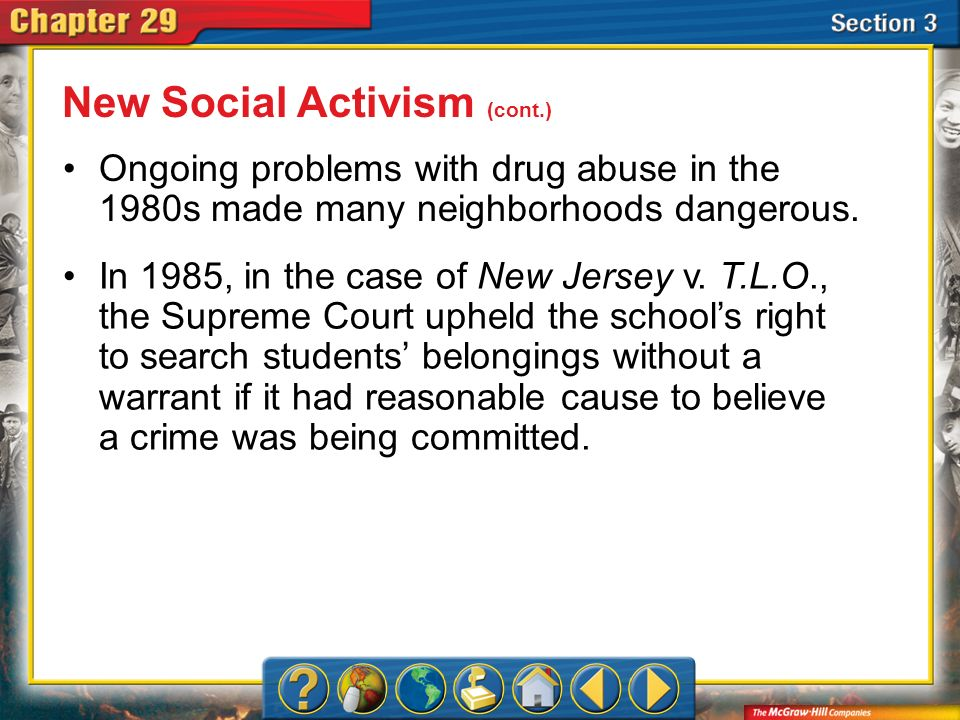 Section 3 Ongoing problems with drug abuse in the 1980s made many neighborhoods dangerous. In 1985, in the case of New Jersey v. T.L.O., the Supreme C