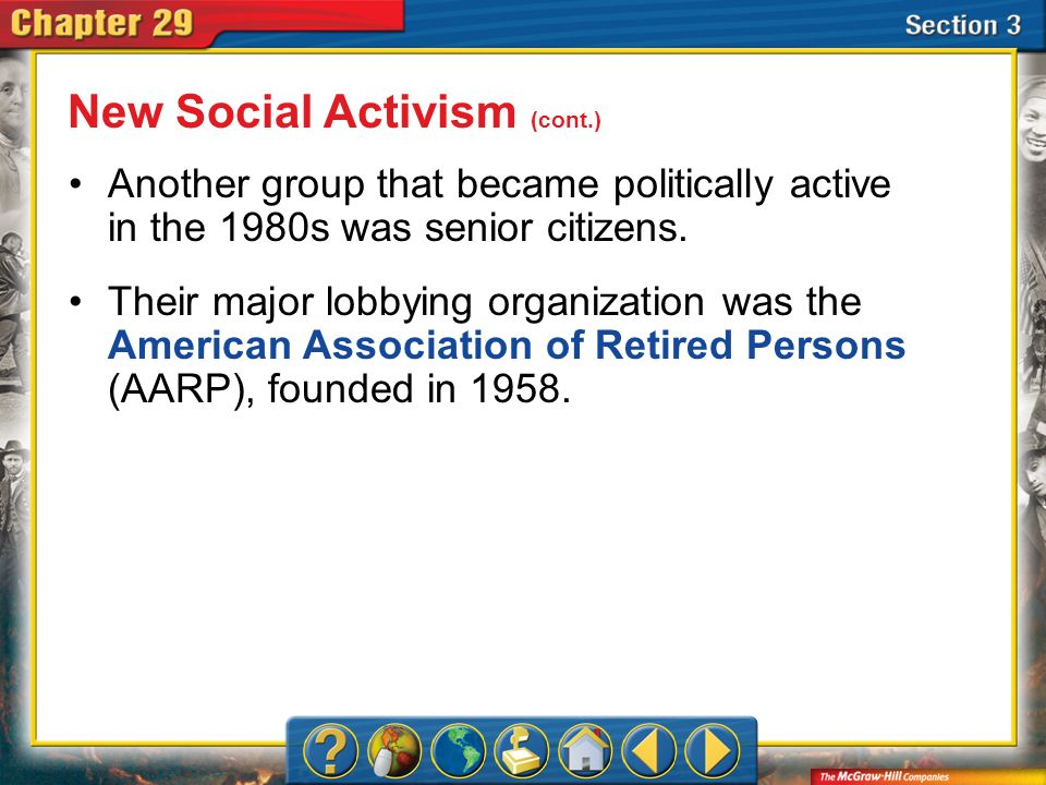 Section 3 Another group that became politically active in the 1980s was senior citizens. Their major lobbying organization was the American Associatio